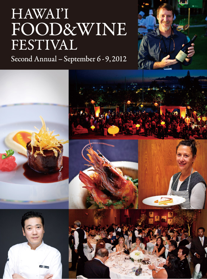 HAWAI'I FOOD&WINE FESTIVAL Second Annual ? September 6 - 9, 2012