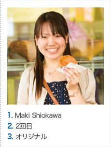 1. Maki Shiokawa 2. 2回目 3. オリジナル