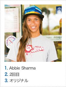 1. Abbie Sharma 2. 2回目 3. オリジナル